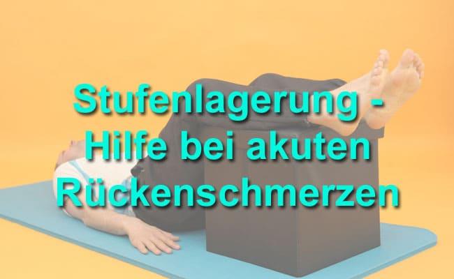 Stufenlagerung - Soforthilfe für deinen Rücken